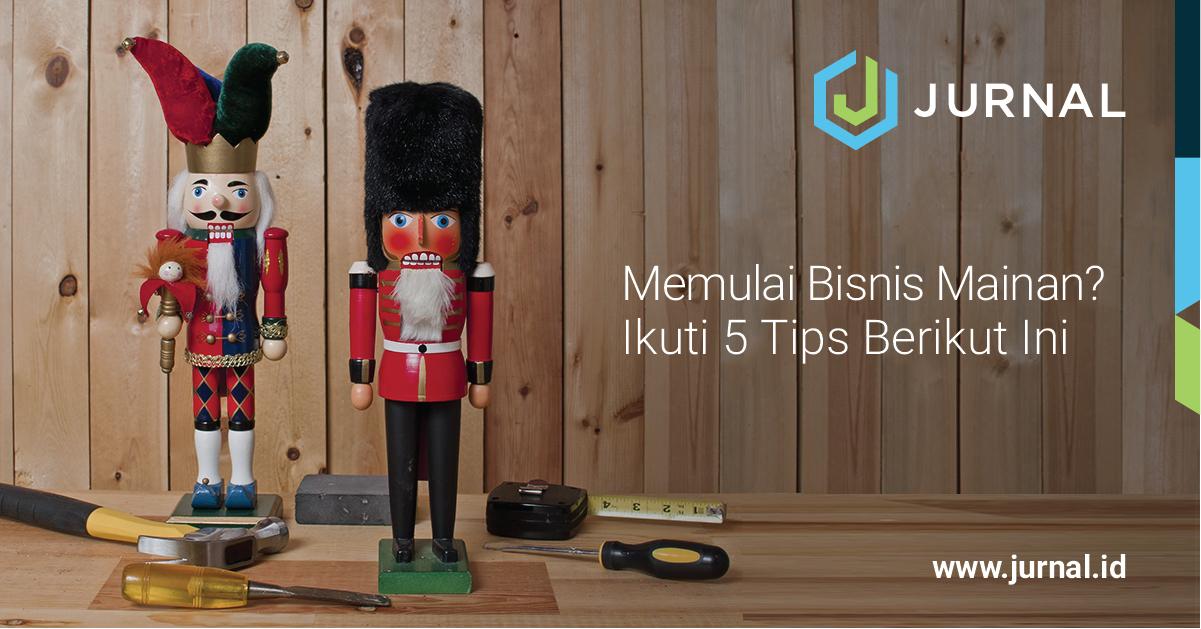 Memulai Bisnis Mainan  Ikuti 5 Tips Berikut Ini 52958216c4